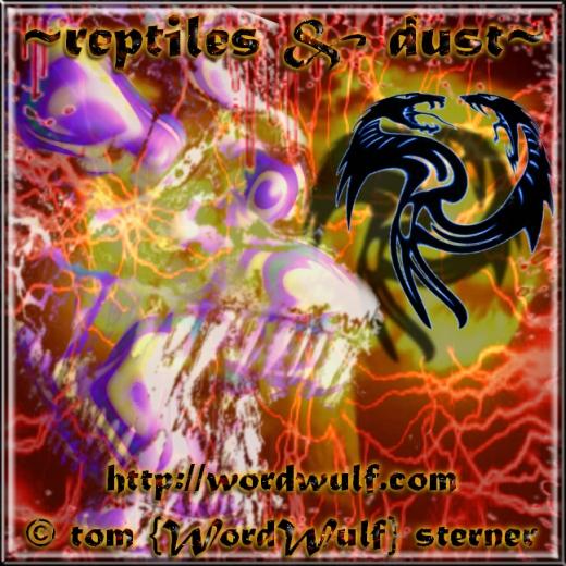 ~reptiles & dust~ X