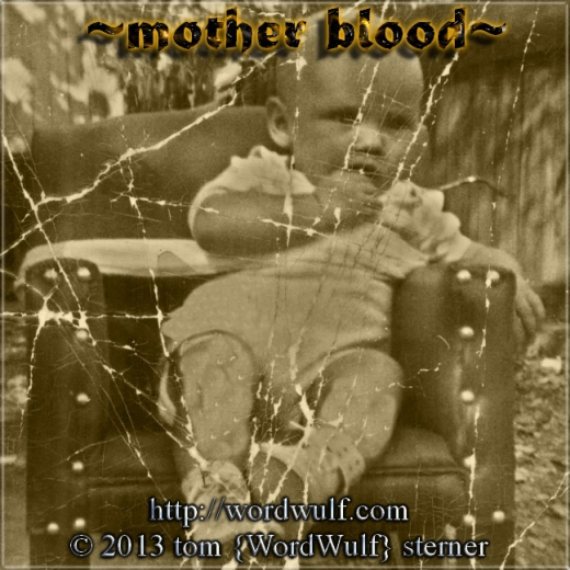 ~mother blood~ X