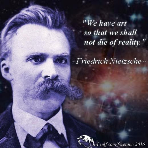 8-15-2016 - foretime - Nietzsche - art-reality