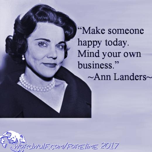3-26-2017 - foretime - Ann Landers - Make someone happy