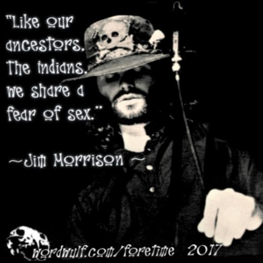 3-9-2017 - foretime - Morrison - fear, sex, Indians