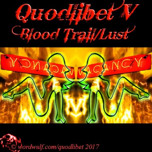 12-14-2017 - Quodlibet V - Blood Trail-Lust - T
