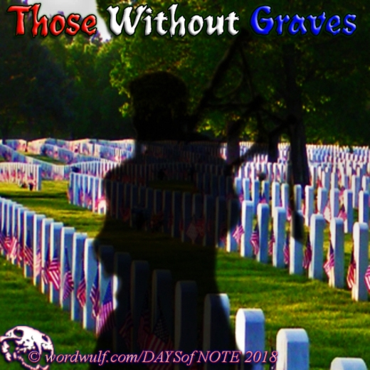 5-28-2017 - Days of Note - Those Without Graves X
