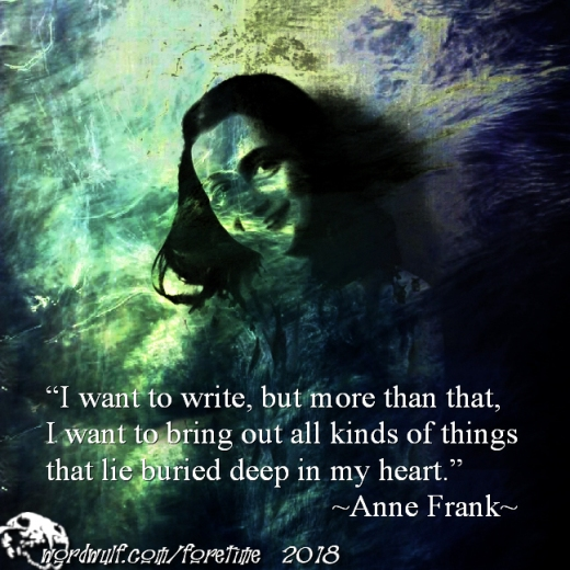 5-29-2018 - foretime - Anne Frank - I Want to Write X